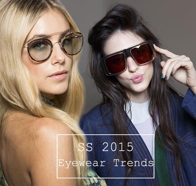 Spring: Summer 2015 Eyewear Trends